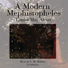 A Modern Mephistopheles by Louisa May Alcott audiobook