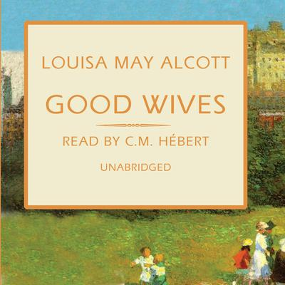 Good Wives by Louisa May Alcott audiobook