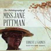 The Autobiography of Miss Jane Pittman by  Ernest J. Gaines audiobook