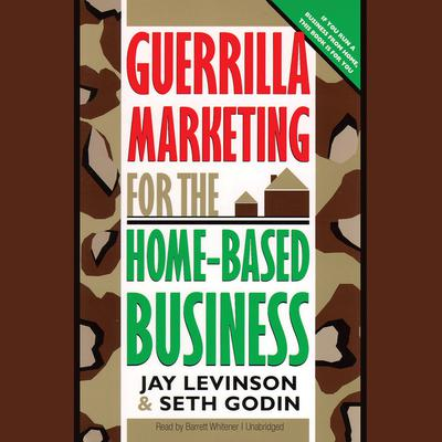 Guerrilla Marketing for the Home-Based Business by Jay Conrad Levinson audiobook