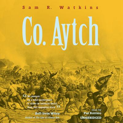 Co. Aytch by Sam R. Watkins audiobook