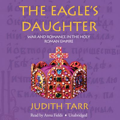The Eagle's Daughter by Judith Tarr audiobook