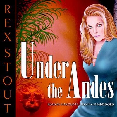 Under the Andes by Rex Stout audiobook