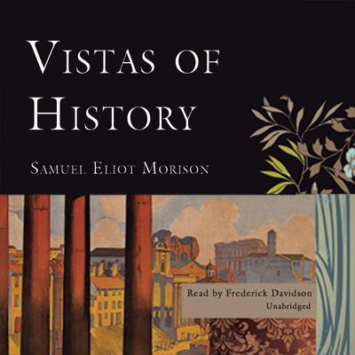 Vistas of History by Samuel Eliot Morison audiobook