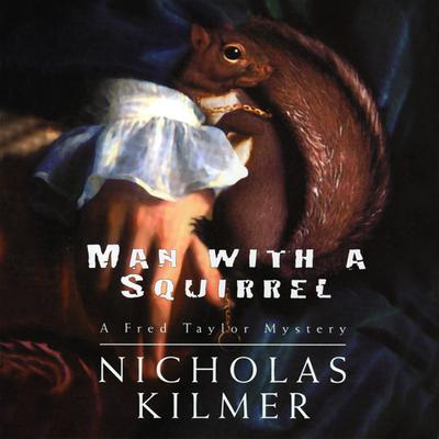 Man with a Squirrel by Nicholas Kilmer audiobook