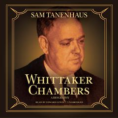 Whittaker Chambers by Sam Tanenhaus audiobook