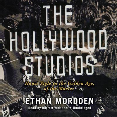 The Hollywood Studios by Ethan Mordden audiobook