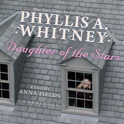 Daughter of the Stars by Phyllis A. Whitney audiobook
