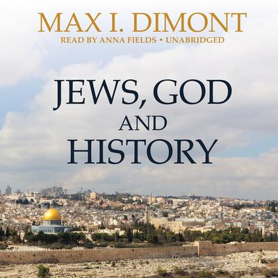 Jews, God, and History by Max I. Dimont audiobook