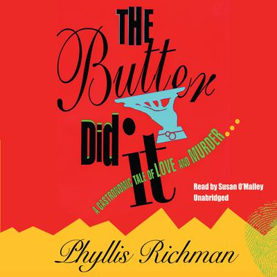 The Butter Did It by Phyllis Richman audiobook