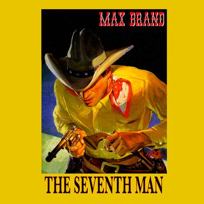 The Seventh Man by Max Brand audiobook