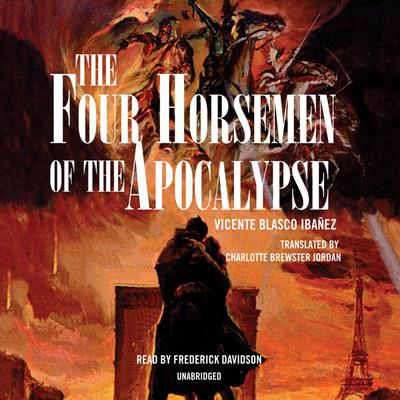 The Four Horsemen of the Apocalypse by Vicente Blasco Ibáñez audiobook