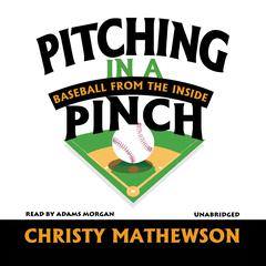 Pitching in a Pinch by Christy Mathewson audiobook