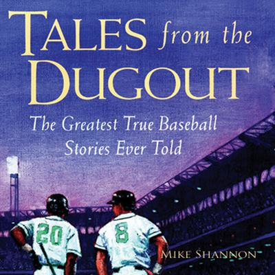 Tales from the Dugout by Mike Shannon audiobook