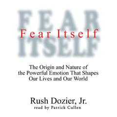Fear Itself by Rush Dozier audiobook