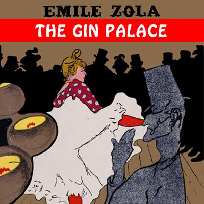 The Gin Palace by Émile Zola audiobook