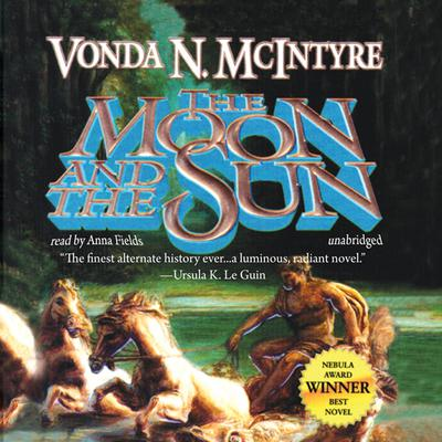 The Moon and the Sun by Vonda N. McIntyre audiobook