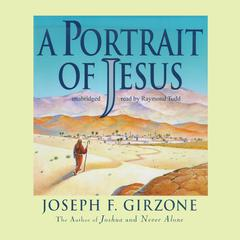 A Portrait of Jesus by Joseph F. Girzone audiobook