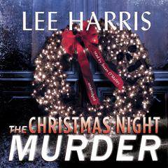 The Christmas Night Murder by Lee Harris audiobook
