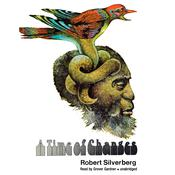 A Time of Changes by  Robert Silverberg audiobook