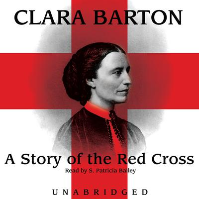A Story of the Red Cross by Clara Barton audiobook
