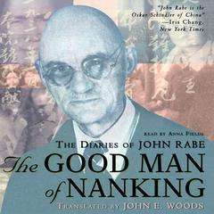 The Good Man of Nanking by John Rabe audiobook
