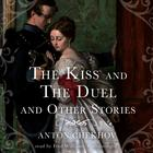 The Kiss and The Duel and Other Stories by Anton Chekhov