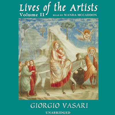 Lives of the Artists, Vol. 2 by Giorgio Vasari audiobook