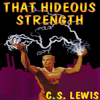 That Hideous Strength by C. S. Lewis audiobook