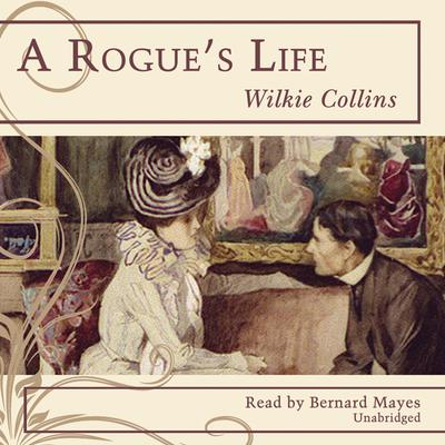 A Rogue's Life by Wilkie Collins audiobook