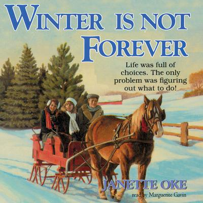 Winter Is Not Forever by Janette Oke audiobook