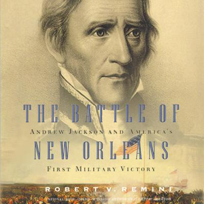 The Battle of New Orleans by Robert V. Remini audiobook
