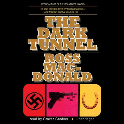 The Dark Tunnel by Ross Macdonald audiobook