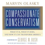 Compassionate Conservatism by  Dr. Marvin Olasky audiobook