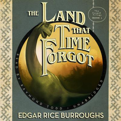 The Land That Time Forgot by Edgar Rice Burroughs audiobook