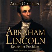 Abraham Lincoln by  Allen C. Guelzo audiobook