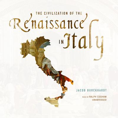 The Civilization of the Renaissance in Italy by Jacob Burckhardt audiobook
