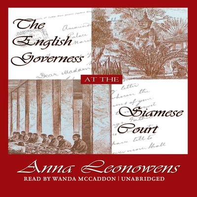 The English Governess at the Siamese Court by Anna Harriette Leonowens audiobook