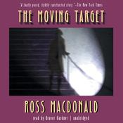 The Moving Target by  Ross Macdonald audiobook