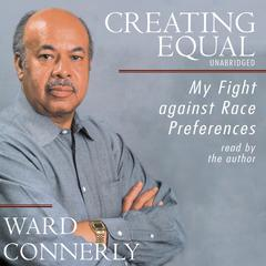 Creating Equal by Ward Connerly audiobook