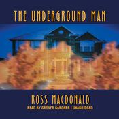 The Underground Man by  Ross Macdonald audiobook