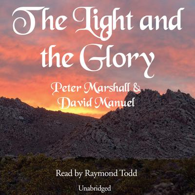 The Light and the Glory by Peter Marshall audiobook