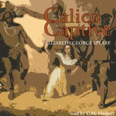 Calico Captive by Elizabeth George Speare audiobook