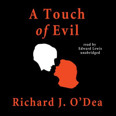 A Touch of Evil by Richard J. O'Dea audiobook