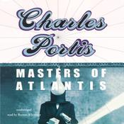 Masters of Atlantis by  Charles Portis audiobook