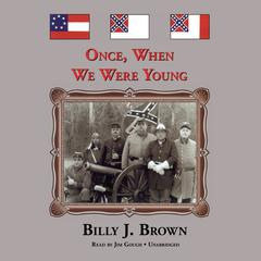 Once, When We Were Young by Billy J. Brown audiobook