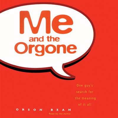 Me and the Orgone by Orson Bean audiobook