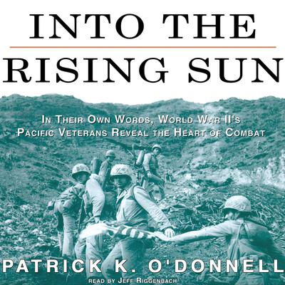 Into the Rising Sun by Patrick K. O'Donnell audiobook