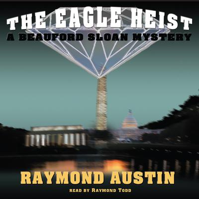 The Eagle Heist by Raymond Austin audiobook