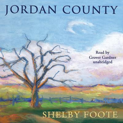 Jordan County by Shelby Foote audiobook